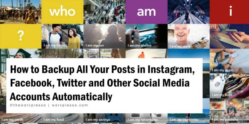 how-to-backup-all-your-posts-in-instagram-facebook-twitter-and-other-social-media-accounts-automatically